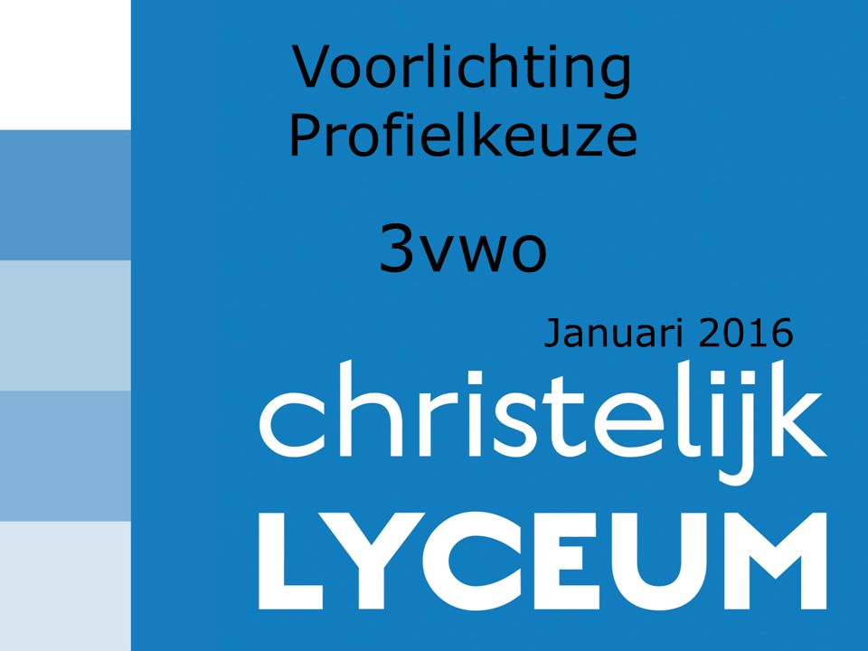 Voorlichting Profielkeuze 3vwo Januari 2016