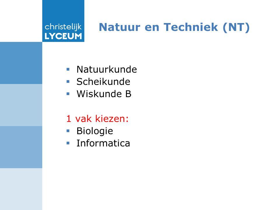 Natuur en Techniek (NT)  Natuurkunde  Scheikunde  Wiskunde B 1 vak kiezen:  Biologie  Informatica