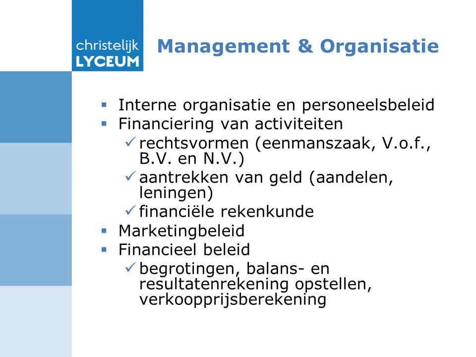  Interne organisatie en personeelsbeleid  Financiering van activiteiten rechtsvormen (eenmanszaak, V.o.f., B.V.