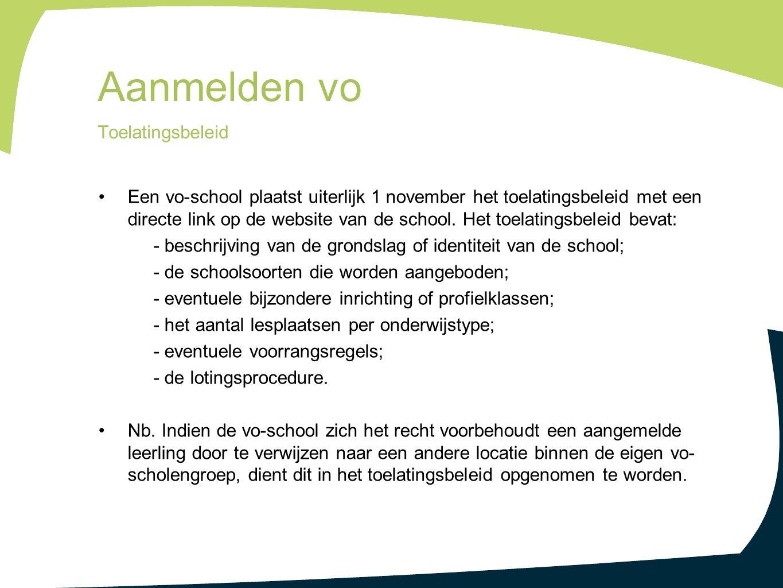 Een vo-school plaatst uiterlijk 1 november het toelatingsbeleid met een directe link op de website van de school. Het toelatingsbeleid bevat: - beschr