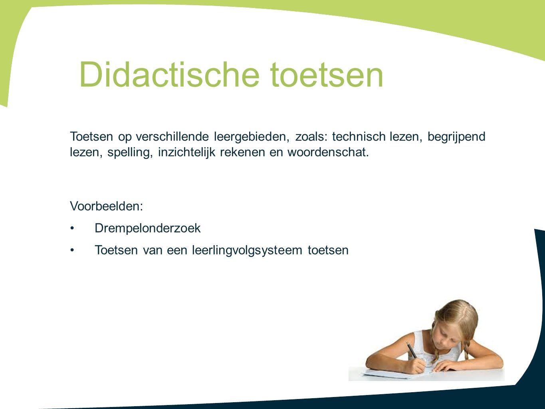 Toetsen op verschillende leergebieden, zoals: technisch lezen, begrijpend lezen, spelling, inzichtelijk rekenen en woordenschat. Voorbeelden: Drempelo