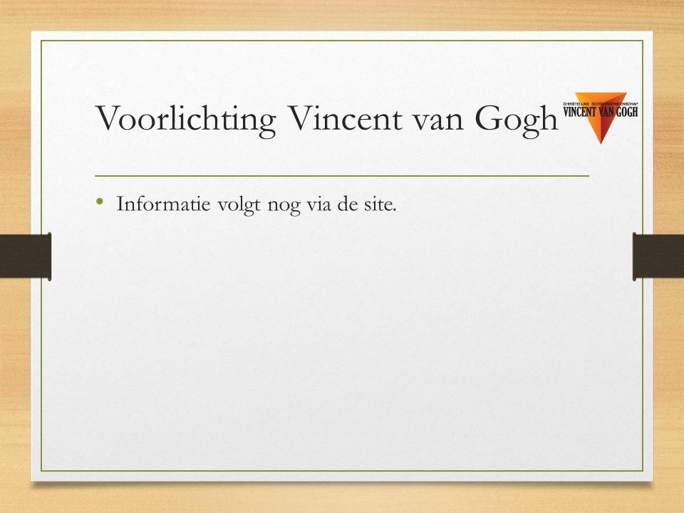 Voorlichting Vincent van Gogh Informatie volgt nog via de site.