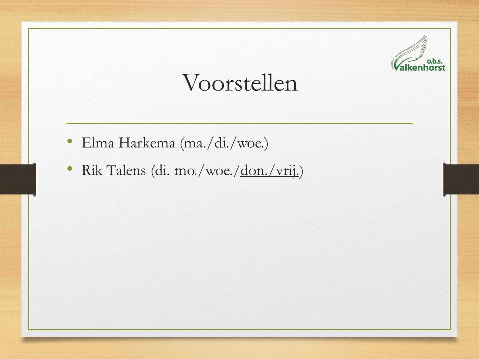 Voorstellen Elma Harkema (ma./di./woe.) Rik Talens (di. mo./woe./don./vrij.)