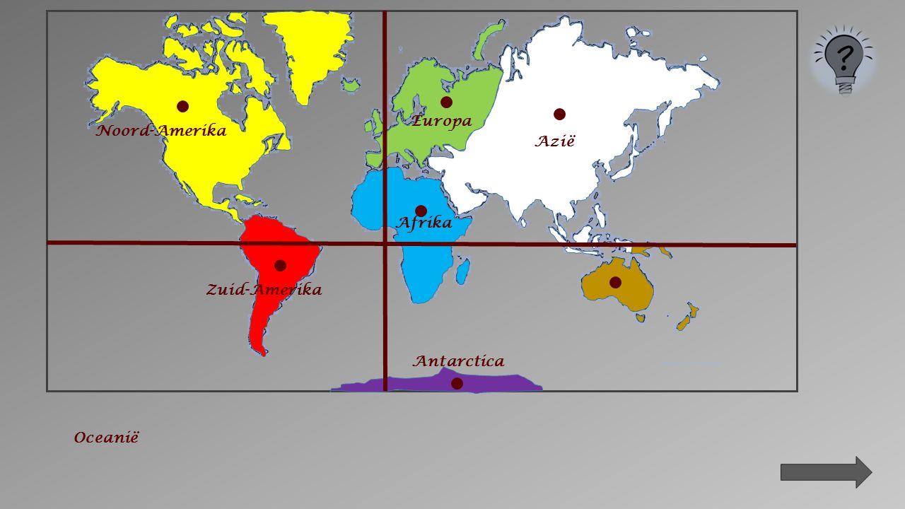 Azië Zuid-Amerika Antarctica Afrika Noord-Amerika Europa