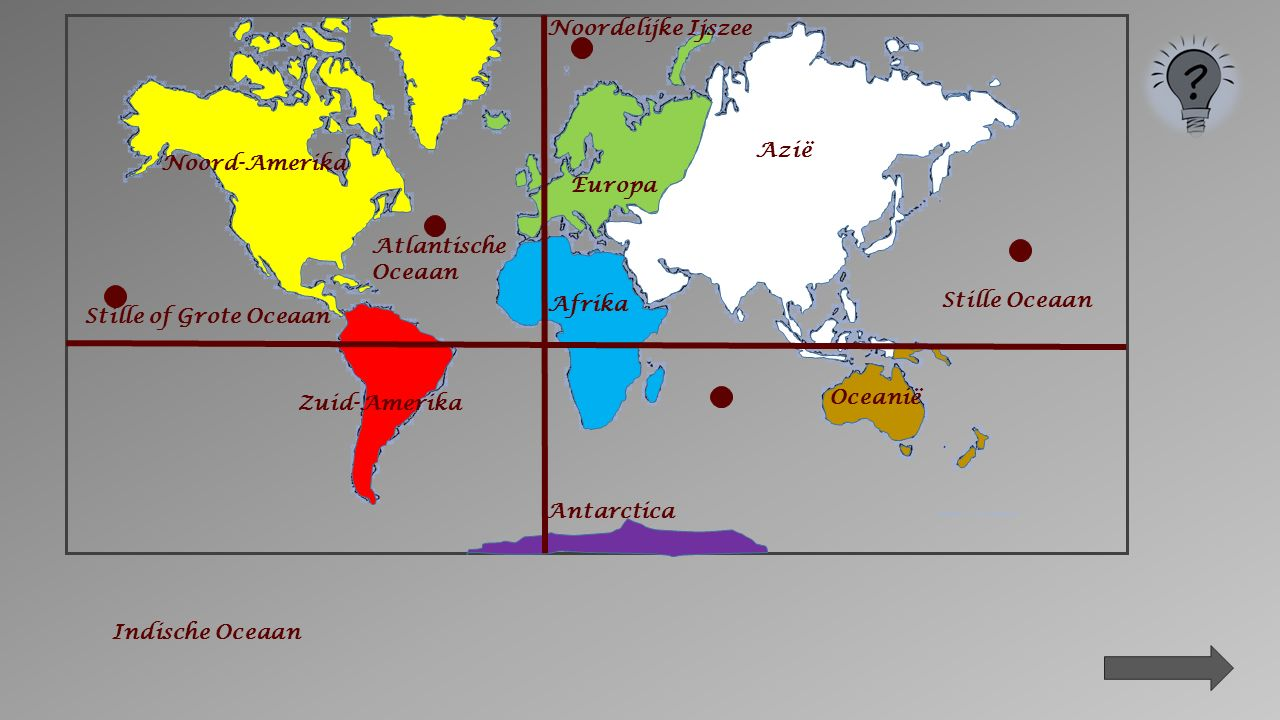 Noord-Amerika Zuid-Amerika Afrika Europa Azië Oceanië Antarctica Noordelijke Ijszee Atlantische Oceaan Stille of Grote Oceaan