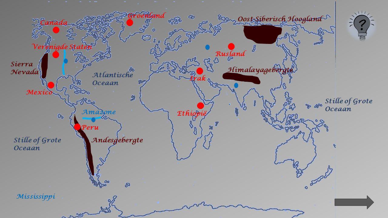Sierra Nevada Andesgebergte Oost-Siberisch Hoogland Himalayagebergte Amazone Stille of Grote Oceaan Atlantische Oceaan Peru Groenland Verenigde Staten Ethiopië Irak Mexico Rusland Canada