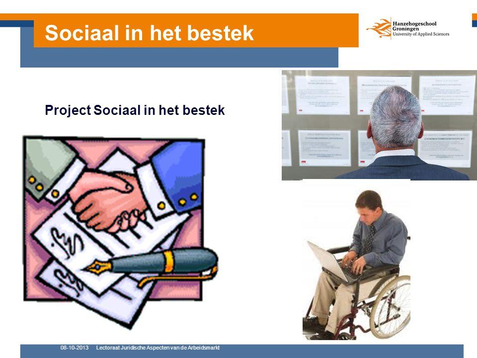 08-10-2013Lectoraat Juridische Aspecten van de Arbeidsmarkt Project Sociaal in het bestek Sociaal in het bestek