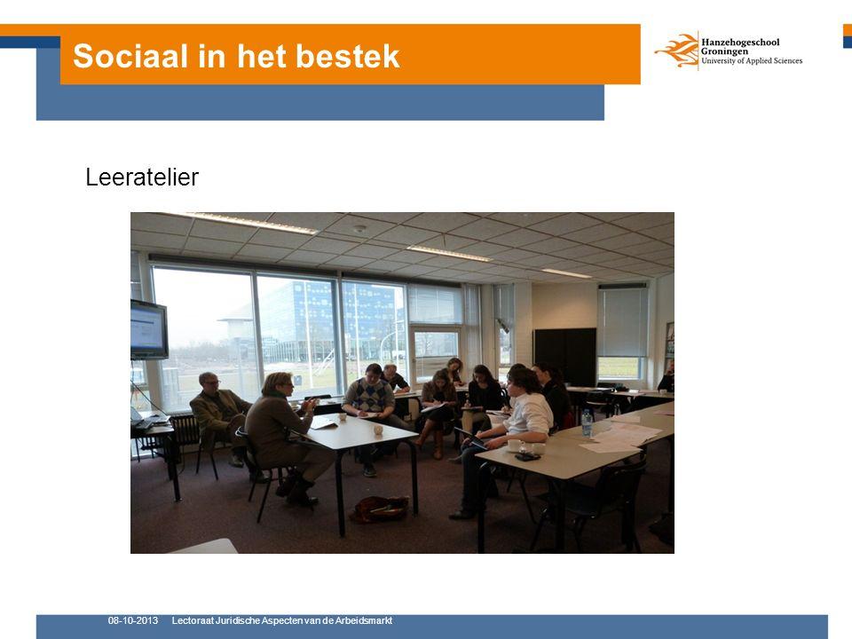 Sociaal in het bestek 08-10-2013Lectoraat Juridische Aspecten van de Arbeidsmarkt Leeratelier