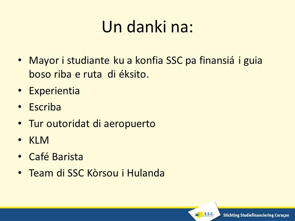 Un danki na: Mayor i studiante ku a konfia SSC pa finansiá i guia boso riba e ruta di éksito.