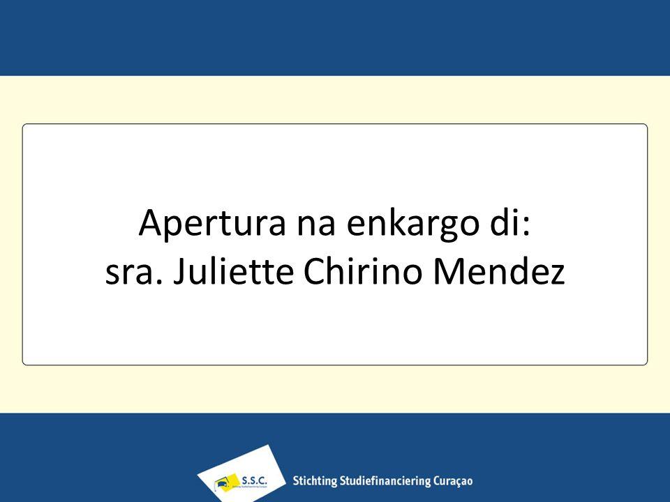 Apertura na enkargo di: sra. Juliette Chirino Mendez