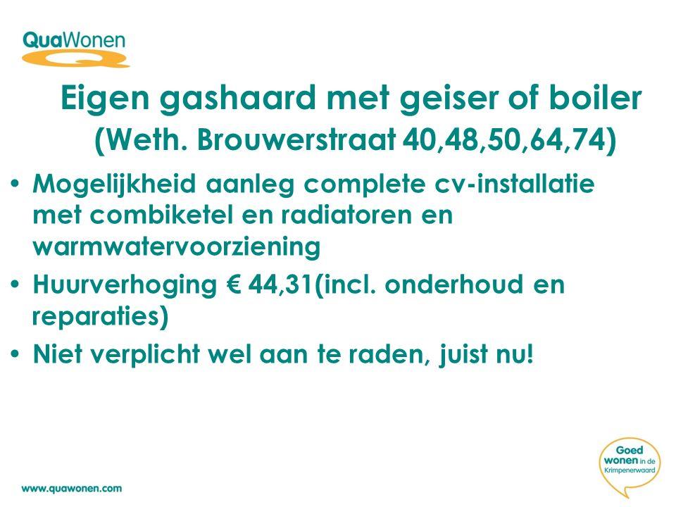 Eigen gashaard met geiser of boiler (Weth.
