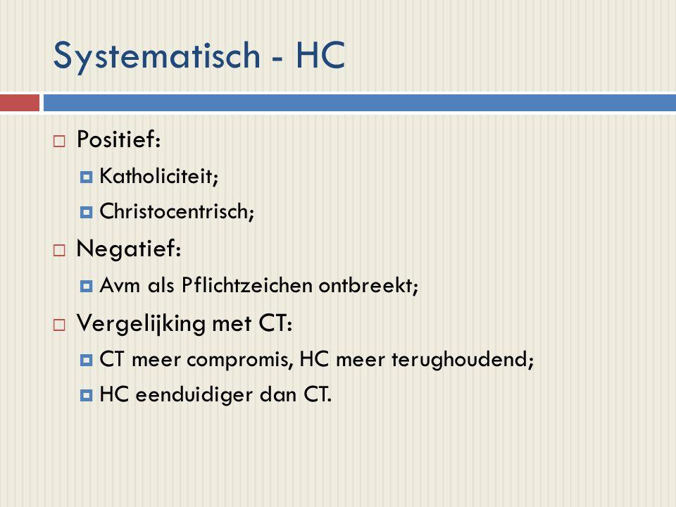Systematisch - HC  Positief:  Katholiciteit;  Christocentrisch;  Negatief:  Avm als Pflichtzeichen ontbreekt;  Vergelijking met CT:  CT meer compromis, HC meer terughoudend;  HC eenduidiger dan CT.