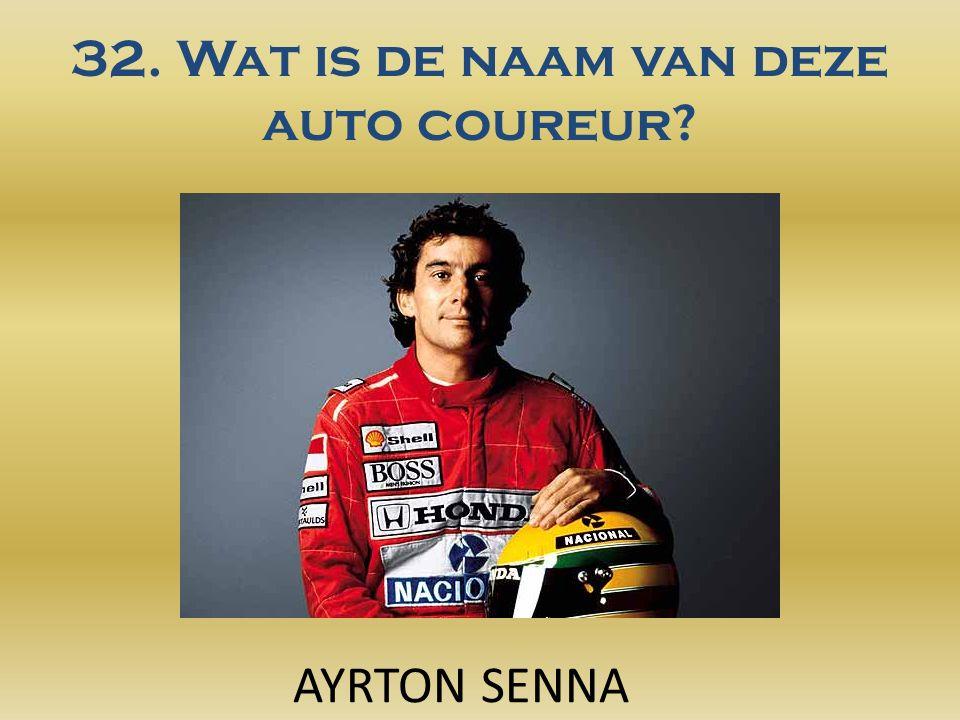 32. Wat is de naam van deze auto coureur AYRTON SENNA