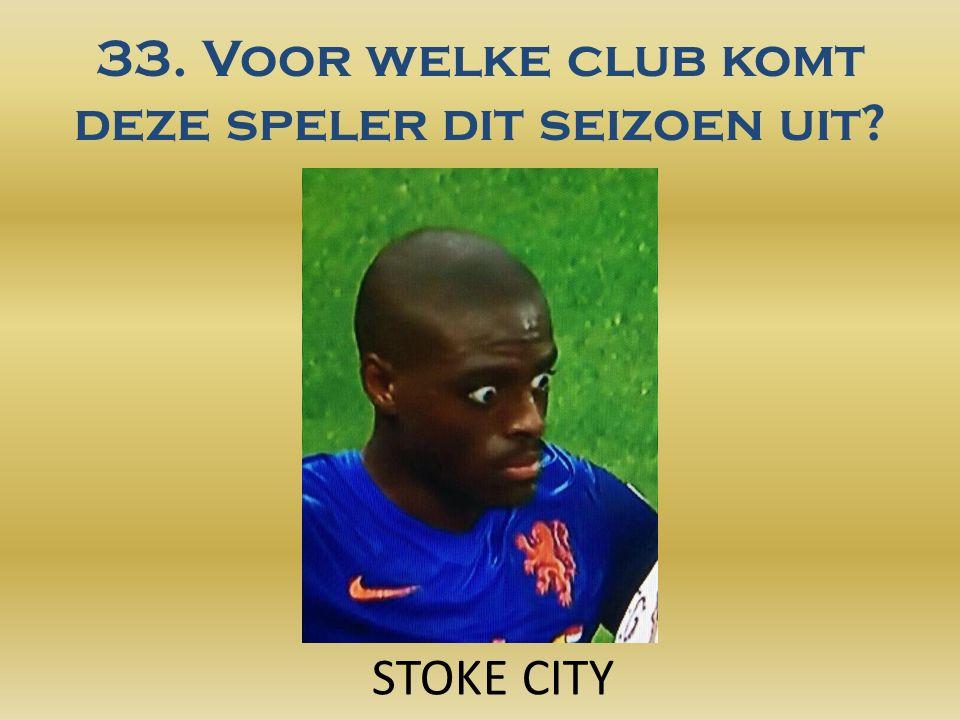 33. Voor welke club komt deze speler dit seizoen uit? STOKE CITY