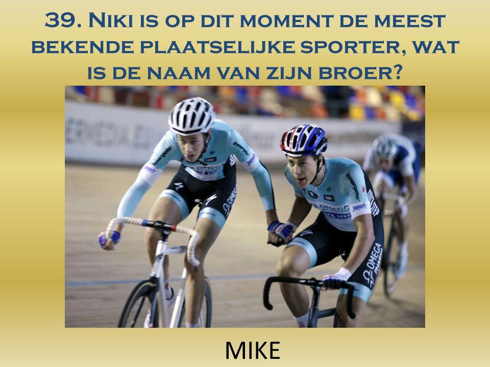 39. Niki is op dit moment de meest bekende plaatselijke sporter, wat is de naam van zijn broer.