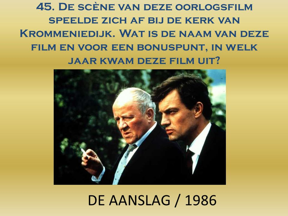 45. De scène van deze oorlogsfilm speelde zich af bij de kerk van Krommeniedijk.