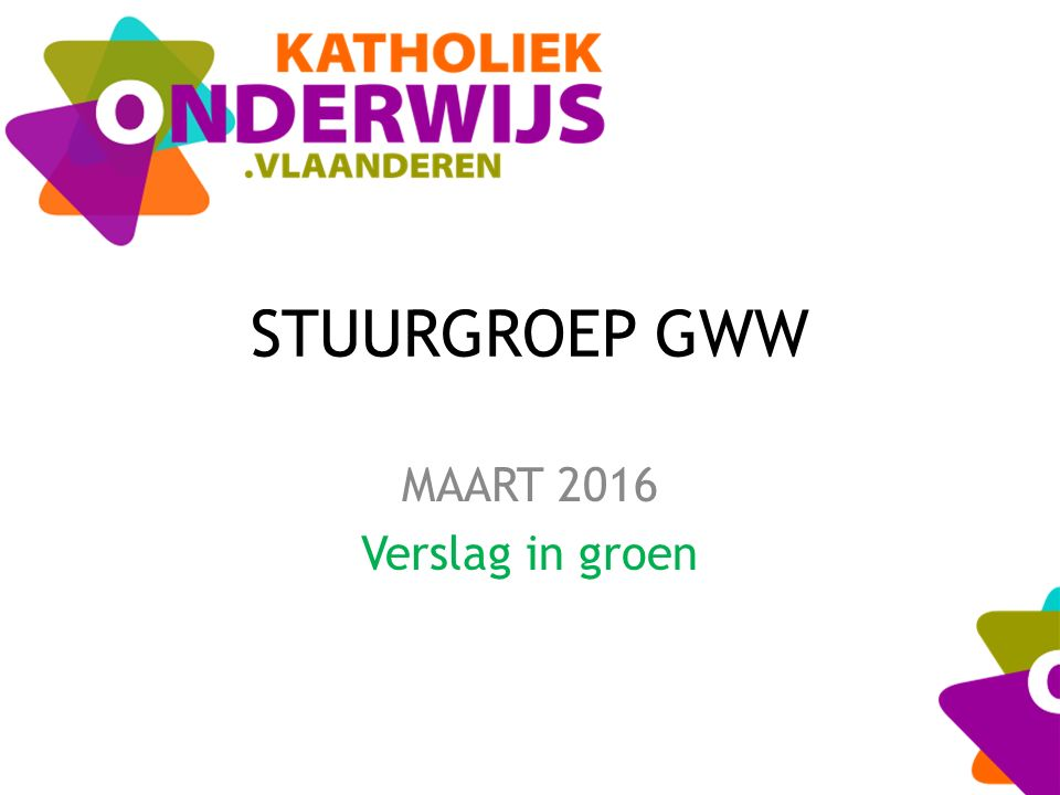 STUURGROEP GWW MAART 2016 Verslag in groen