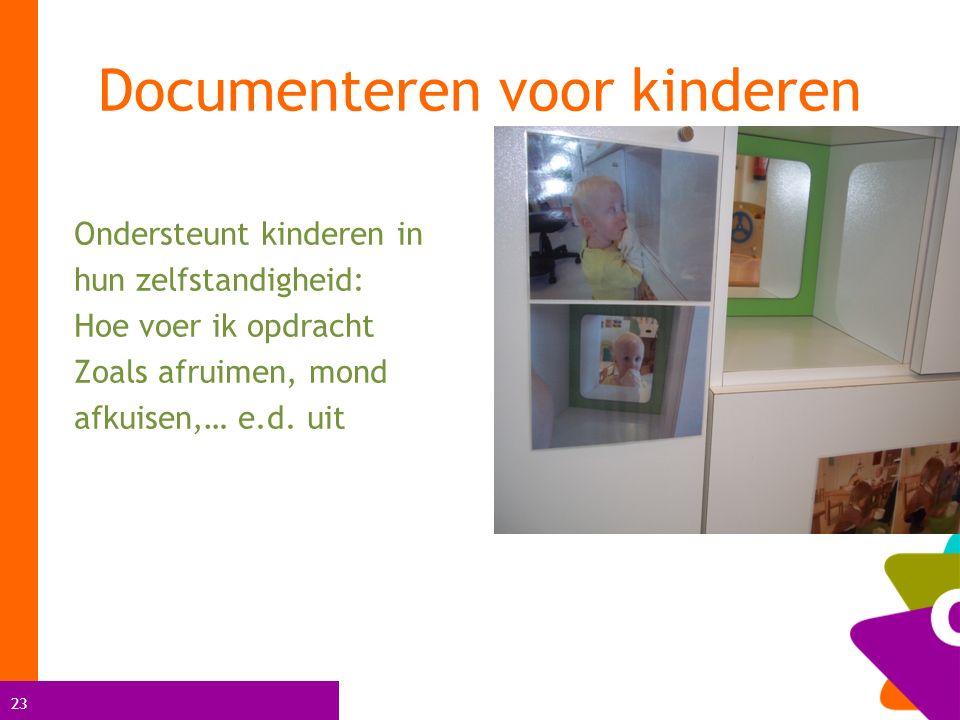 23 Ondersteunt kinderen in hun zelfstandigheid: Hoe voer ik opdracht Zoals afruimen, mond afkuisen,… e.d.