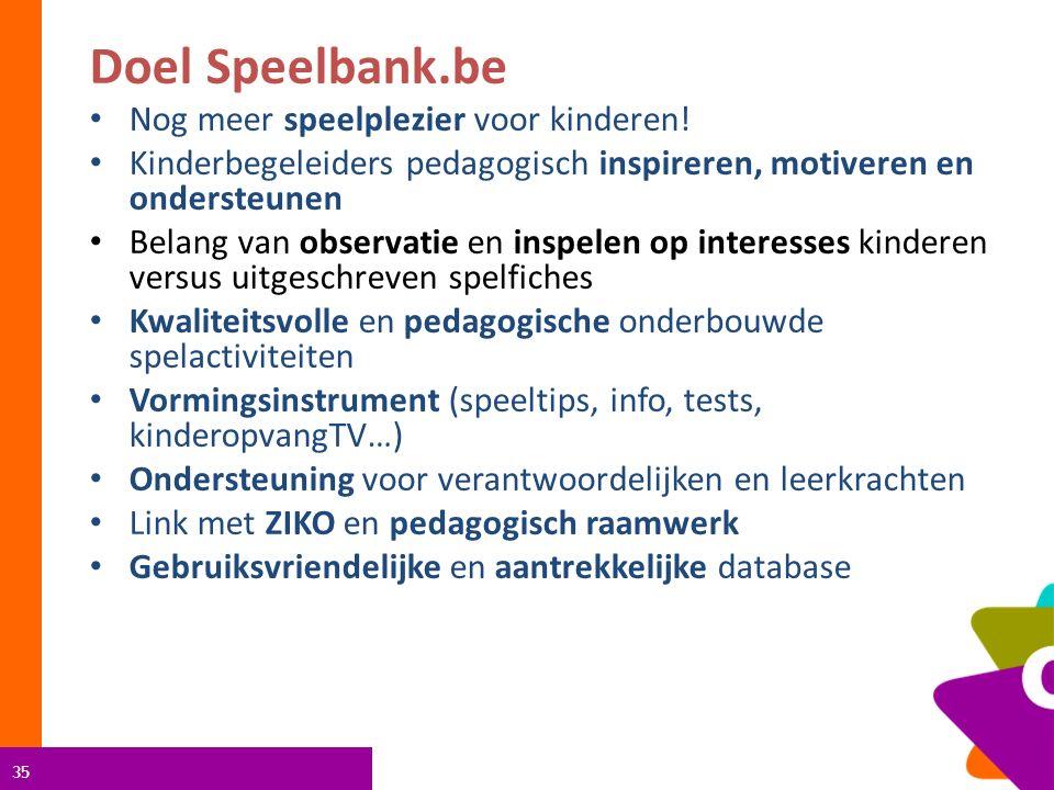 35 Doel Speelbank.be Nog meer speelplezier voor kinderen.