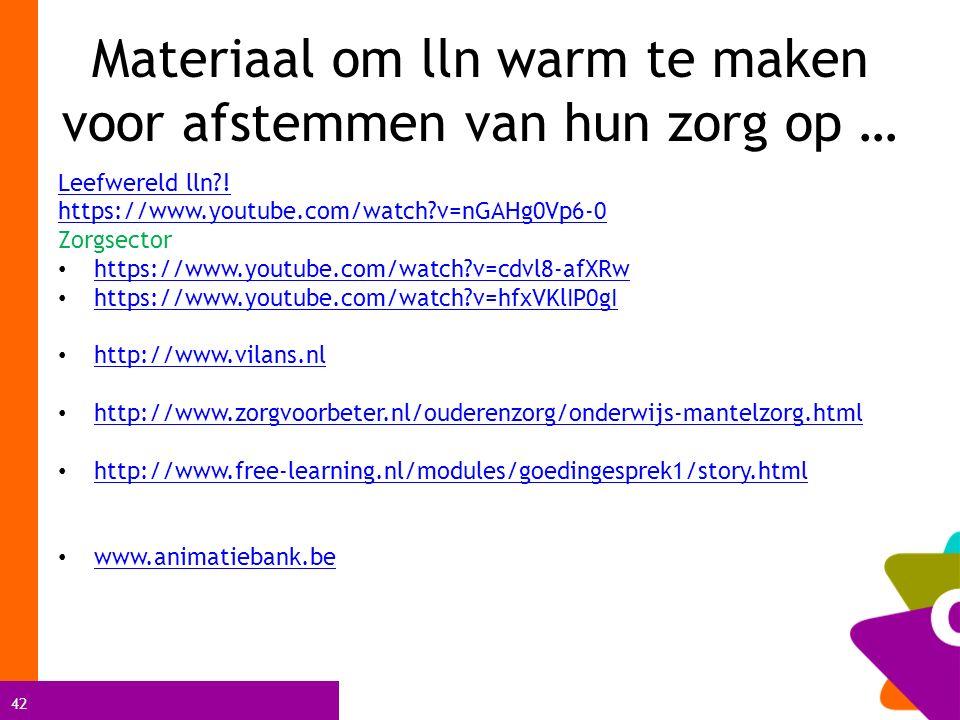 42 Materiaal om lln warm te maken voor afstemmen van hun zorg op … Leefwereld lln .