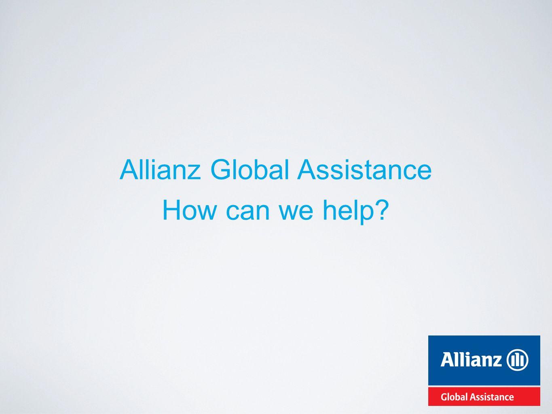 Allianz Global Assistance - introductie Grootste reis- en bijstandsverzekeraar ter wereld Meer dan 10 000 medewerkers, 24 uur op 24 Jaarlijks gemiddeld 95 000 dossiers