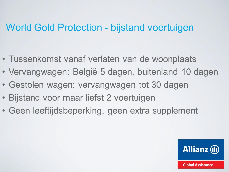 World Gold Protection - bijstand voertuigen Tussenkomst vanaf verlaten van de woonplaats Vervangwagen: België 5 dagen, buitenland 10 dagen Gestolen wa