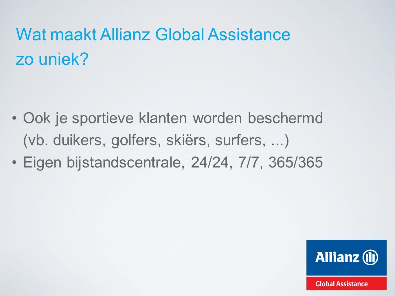 Wat maakt Allianz Global Assistance zo uniek? Ook je sportieve klanten worden beschermd (vb. duikers, golfers, skiërs, surfers,...) Eigen bijstandscen