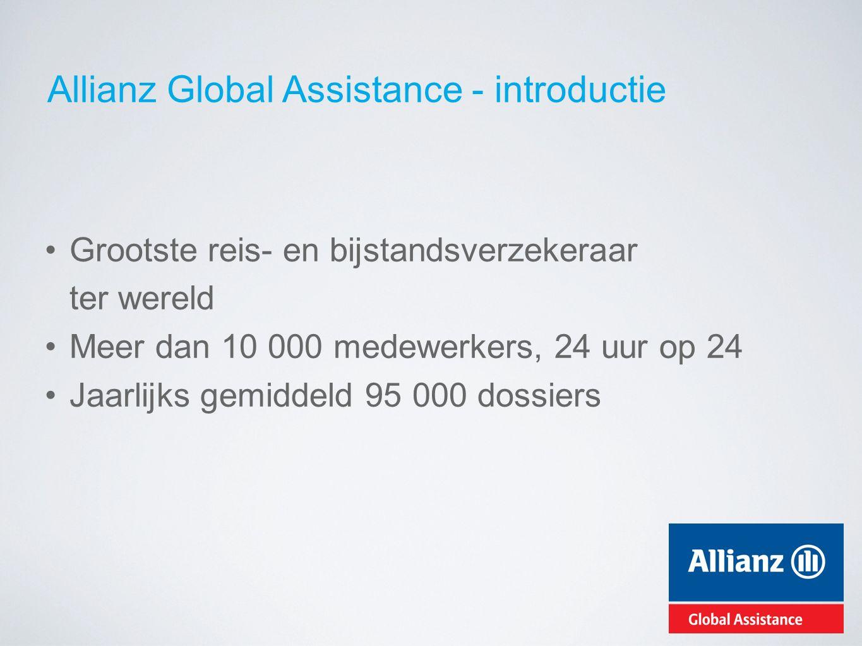 Allianz Global Assistance - introductie Grootste reis- en bijstandsverzekeraar ter wereld Meer dan 10 000 medewerkers, 24 uur op 24 Jaarlijks gemiddel