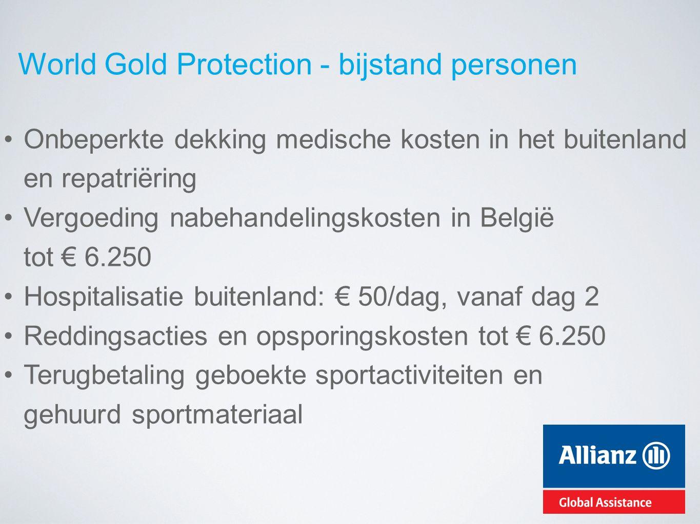 Onbeperkte dekking medische kosten in het buitenland en repatriëring Vergoeding nabehandelingskosten in België tot € 6.250 Hospitalisatie buitenland: