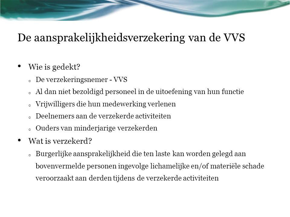 De aansprakelijkheidsverzekering van de VVS Wie is gedekt.