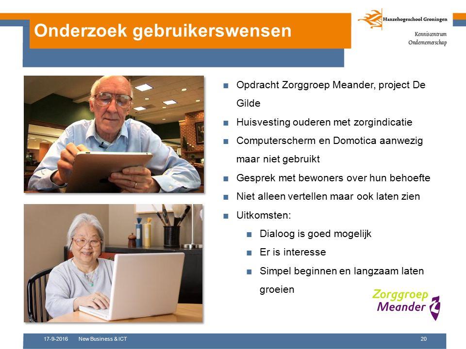 17-9-2016New Business & ICT20 Onderzoek gebruikerswensen ■Opdracht Zorggroep Meander, project De Gilde ■Huisvesting ouderen met zorgindicatie ■Compute