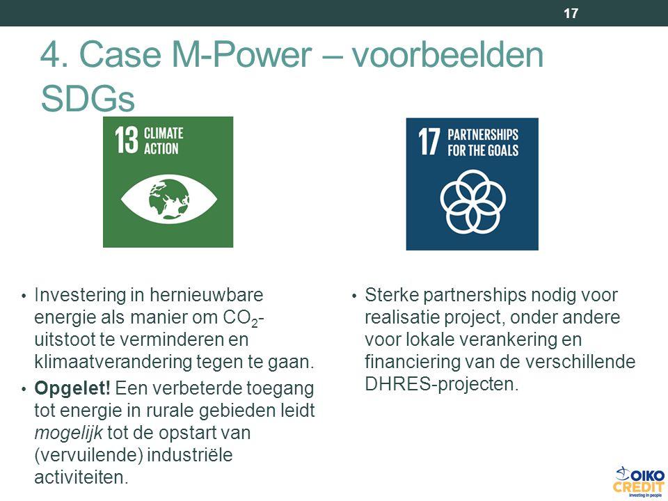 4. Case M-Power – voorbeelden SDGs 17 Investering in hernieuwbare energie als manier om CO 2 - uitstoot te verminderen en klimaatverandering tegen te