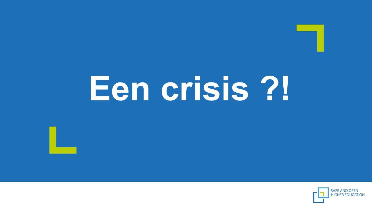 Een crisis !