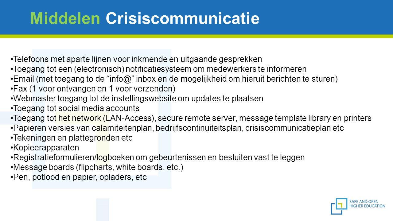 Middelen Crisiscommunicatie Telefoons met aparte lijnen voor inkmende en uitgaande gesprekken Toegang tot een (electronisch) notificatiesysteem om med