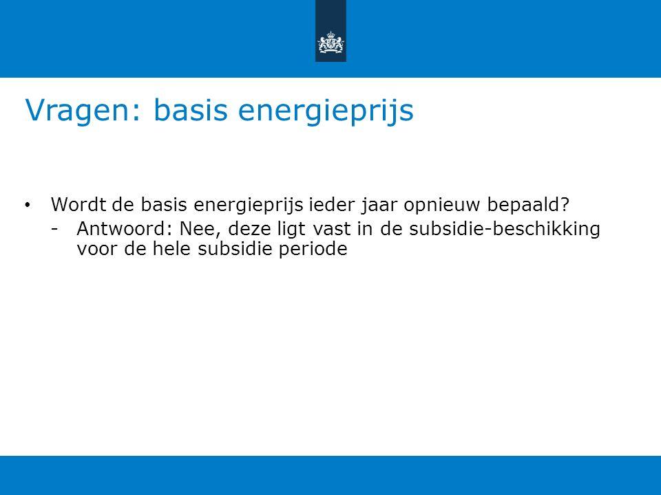 Vragen: basis energieprijs Wordt de basis energieprijs ieder jaar opnieuw bepaald.