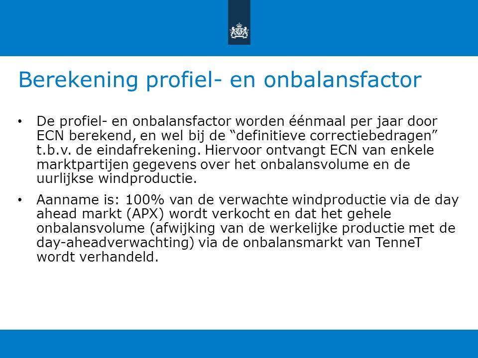 Berekening profiel- en onbalansfactor De profiel- en onbalansfactor worden éénmaal per jaar door ECN berekend, en wel bij de definitieve correctiebedragen t.b.v.