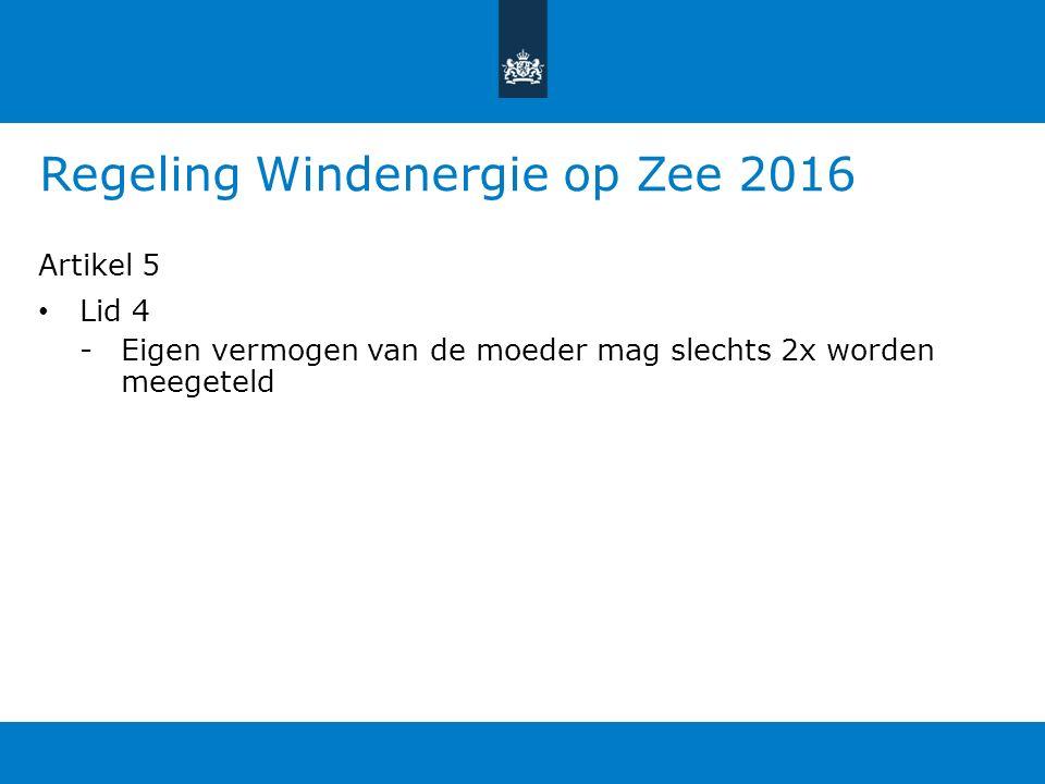 Regeling Windenergie op Zee 2016 Artikel 5 Lid 4 -Eigen vermogen van de moeder mag slechts 2x worden meegeteld