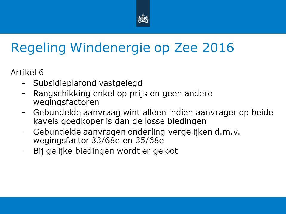 Regeling Windenergie op Zee 2016 Artikel 6 -Subsidieplafond vastgelegd -Rangschikking enkel op prijs en geen andere wegingsfactoren -Gebundelde aanvraag wint alleen indien aanvrager op beide kavels goedkoper is dan de losse biedingen -Gebundelde aanvragen onderling vergelijken d.m.v.