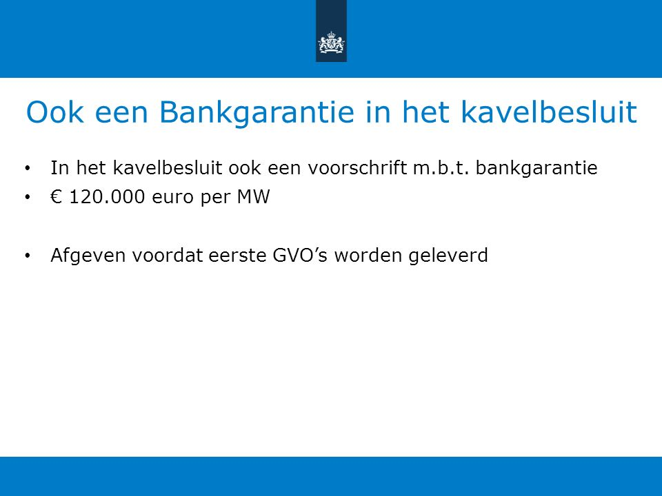 Ook een Bankgarantie in het kavelbesluit In het kavelbesluit ook een voorschrift m.b.t.