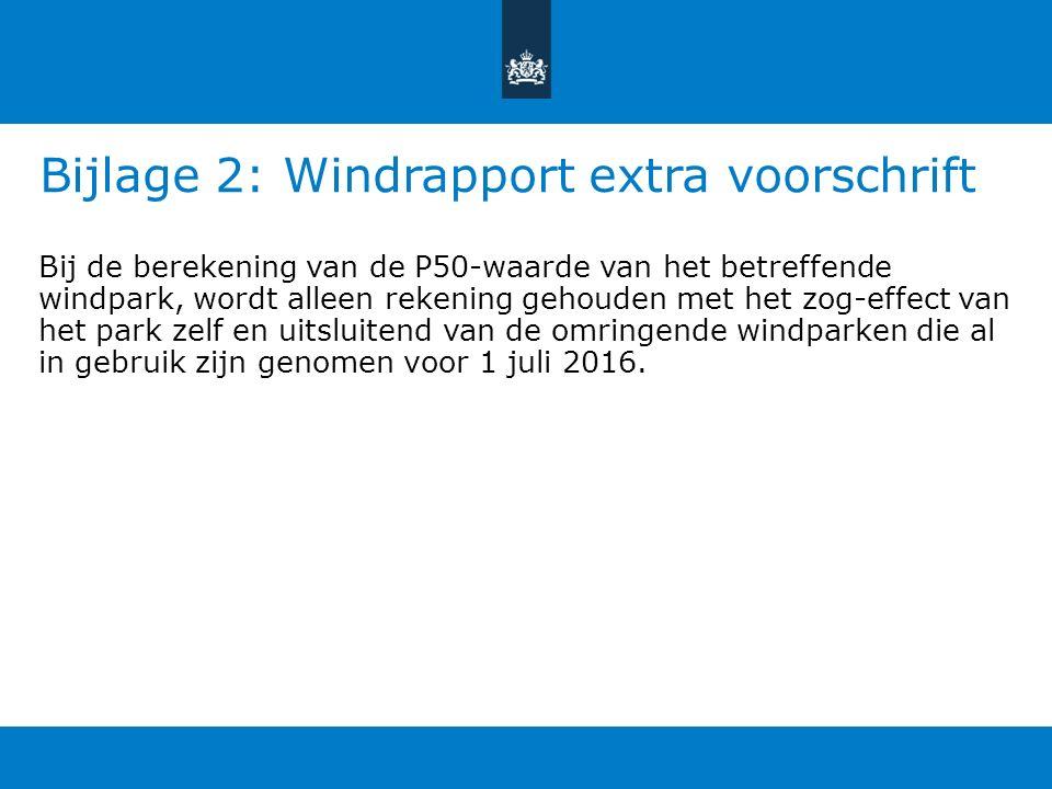 Bijlage 2: Windrapport extra voorschrift Bij de berekening van de P50-waarde van het betreffende windpark, wordt alleen rekening gehouden met het zog-effect van het park zelf en uitsluitend van de omringende windparken die al in gebruik zijn genomen voor 1 juli 2016.