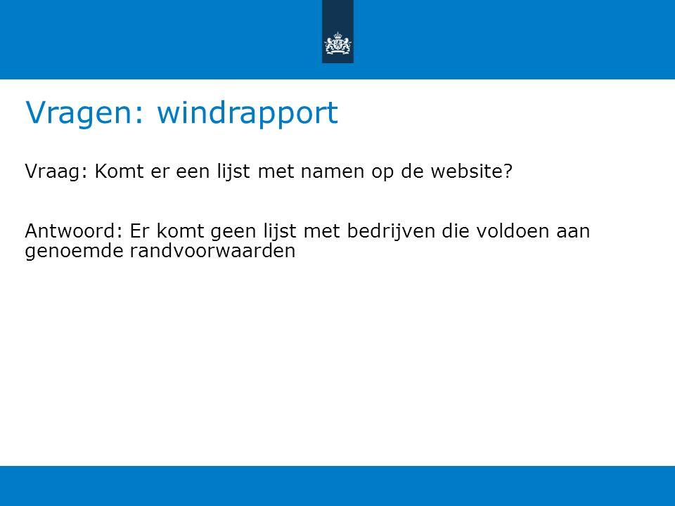 Vragen: windrapport Vraag: Komt er een lijst met namen op de website.