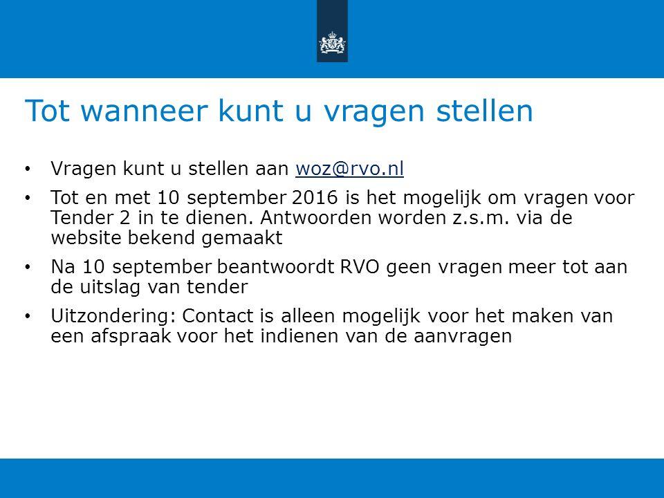 Tot wanneer kunt u vragen stellen Vragen kunt u stellen aan woz@rvo.nlwoz@rvo.nl Tot en met 10 september 2016 is het mogelijk om vragen voor Tender 2 in te dienen.