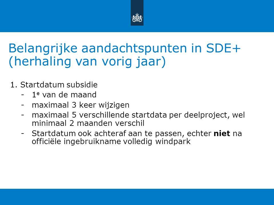 Belangrijke aandachtspunten in SDE+ (herhaling van vorig jaar) 1.