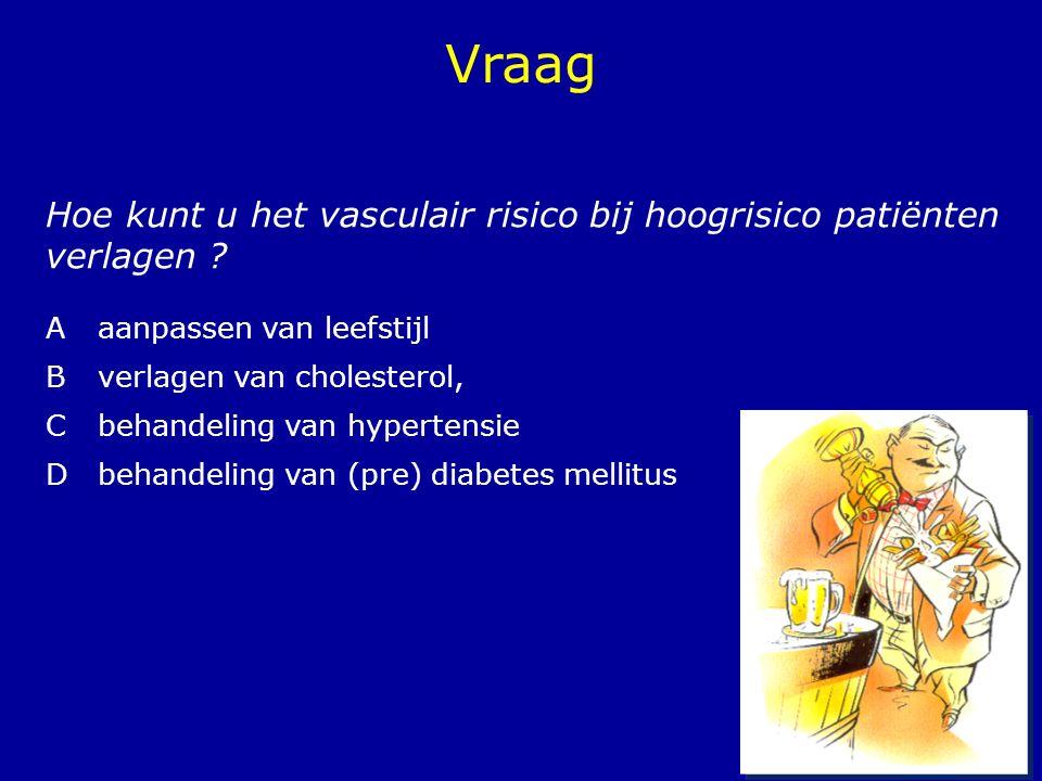 31 Hoe kunt u het vasculair risico bij hoogrisico patiënten verlagen .