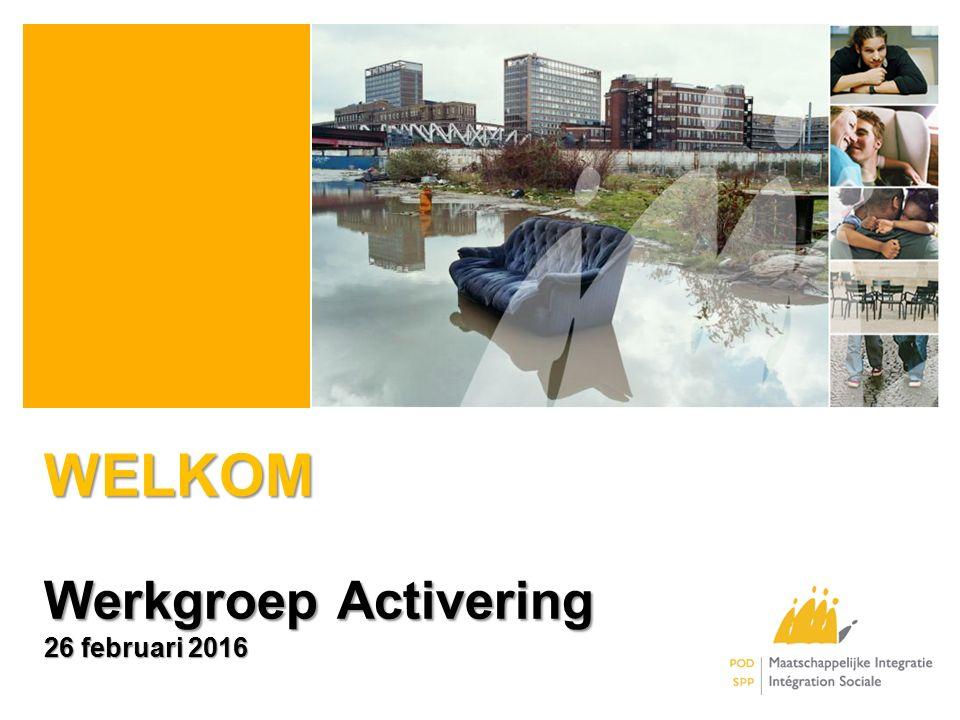 WELKOM Werkgroep Activering 26 februari 2016