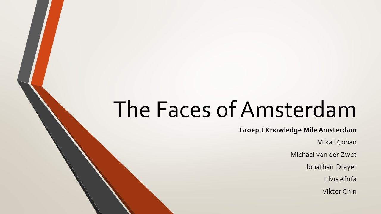 The Faces of Amsterdam Groep J Knowledge Mile Amsterdam Mikail Çoban Michael van der Zwet Jonathan Drayer Elvis Afrifa Viktor Chin