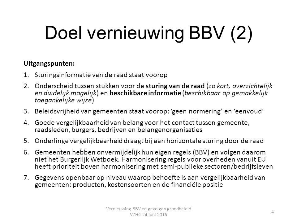 Doel vernieuwing BBV (2) Uitgangspunten: 1.Sturingsinformatie van de raad staat voorop 2.Onderscheid tussen stukken voor de sturing van de raad (zo ko