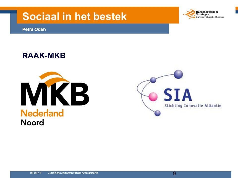 06-03-13Juridische Aspecten van de Arbeidsmarkt 9 RAAK-MKB 1.entre for Applied Sociaal in het bestek Petra Oden