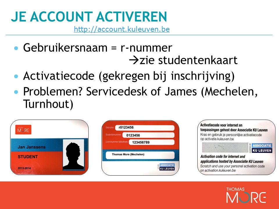 Gebruikersnaam = r-nummer  zie studentenkaart Activatiecode (gekregen bij inschrijving) Problemen.