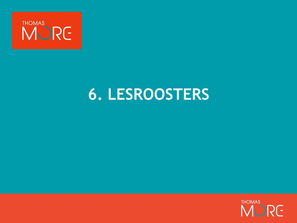 6. LESROOSTERS